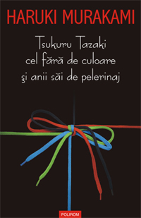 Tsukuru Tazaki cel fara de culoare si anii sai de pelerinaj, Haruki Murakami, Polirom