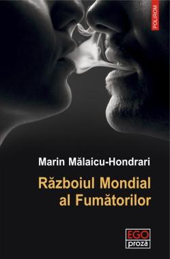 Războiul Mondial al Fumătorilor, Marin Mălaicu-Hondrari, Editura Polirom